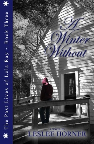 9781512369137: A Winter Without (The Past Lives of Lola Ray) (Volume 3)