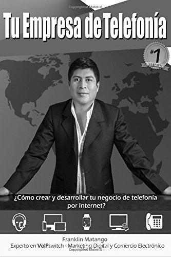 9781512369342: Tu empresa de Telefonía (blanco y negro): ¿Cómo crear y desarrollar tu negocio de telefonía por Internet? (Spanish Edition)