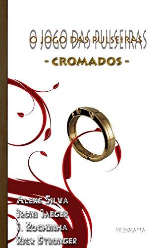 9781512369625: O jogo das pulseiras: Cromados: Volume 1