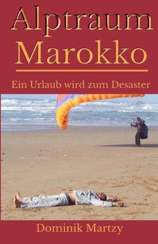 9781512369779: Alptraum Marokko - Ein Urlaub wird zum Desaster (German Edition)