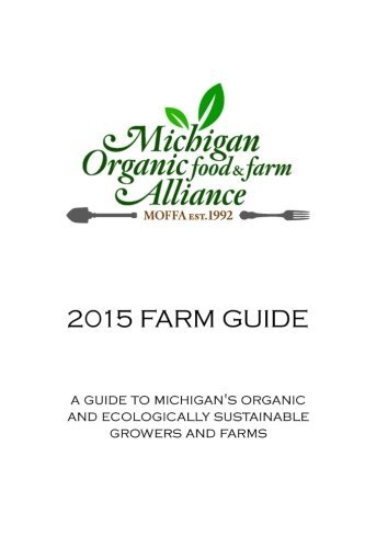 9781512372984: 2015 Farm Guide: A Guide to Michigan's Organic and Ecologically Sustainable Growers and Farms