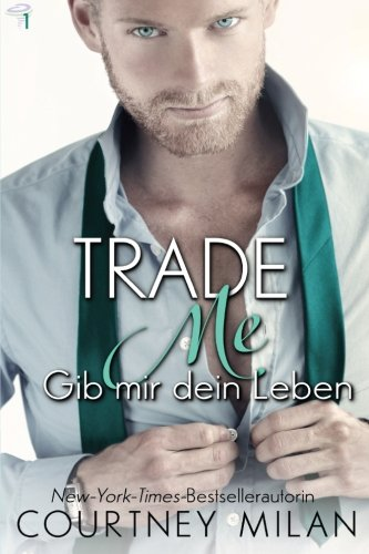 9781512374261: Trade Me - Gib mir dein Leben (Cyclone Serie) (Volume 1) (German Edition)