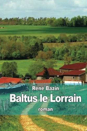 9781512374377: Baltus le Lorrain (French Edition)