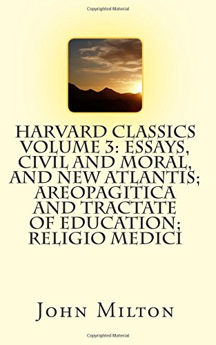9781512375091: Harvard Classics Volume 3: Essays, Civil and Moral, and New Atlantis; Areopagitica and Tractate of Education; Religio Medici