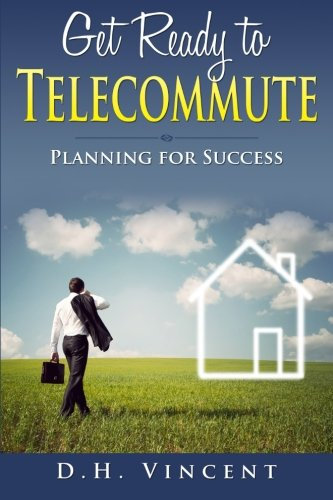 9781512375831: Get Ready to Telecommute: Planning for Success