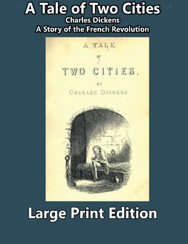 A Tale of Two Cities--Large Print Edition: Dickens, Charles