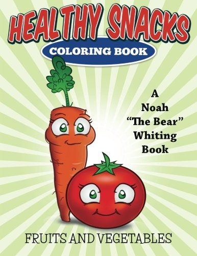 9781512376913: Healthy Snacks Coloring Book (Fruits and Vegetables): (Fruits and Vegetables)