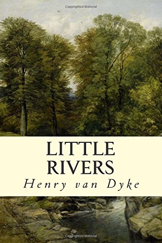 Little Rivers (Paperback): Henry Van Dyke