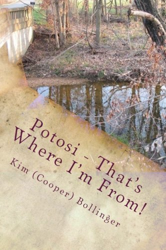 9781512379556: Potosi - That's Where I'm From!: Growing Up in Potosi, Missouri