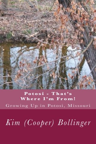 9781512379839: Potosi - That's Where I'm From!: Growing Up in Potosi, Missouri