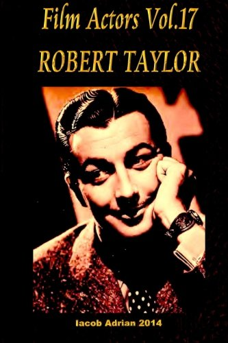 9781512380613: Film Actors Vol.17 ROBERT TAYLOR