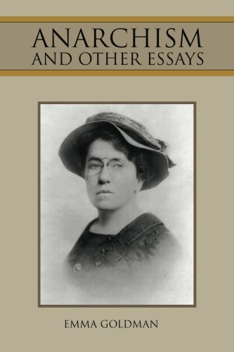 Anarchism and Other Essays: Emma Goldman