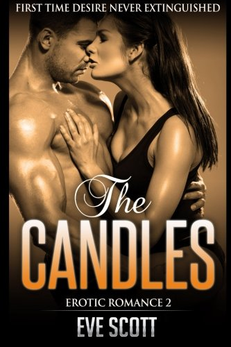 9781512381535: Erotic Romance 2 - The Candles: First Time Desire Never Extinguished, Contemporary Romance And Sex Story (Quickies Series, Contemporary Erotica ... Steamy Short Stories For Adults) (Volume 2)