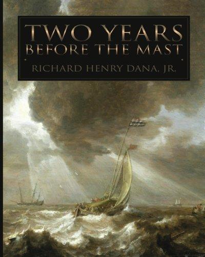 Two Years Before the Mast: Richard Henry Dana