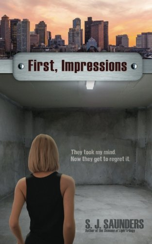 First, Impressions (Last Intentions) (Volume 1): S. J. Saunders