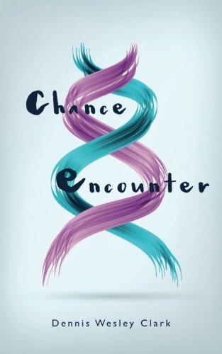 Chance Encounter: Dennis Wesley Clark