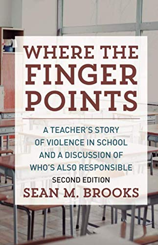 9781512384710: Where The Finger Points: A Teacher's Story of Violence in School and a Discussion of Who's Also Responsible