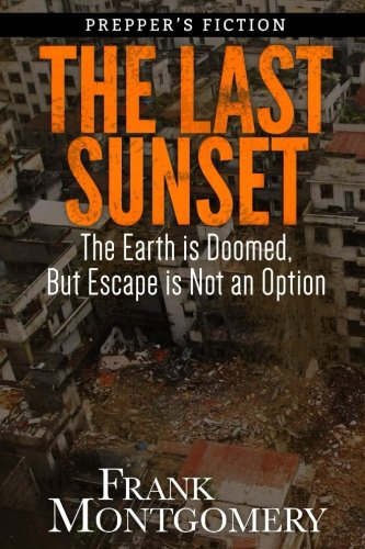 9781512385762: The Last Sunset (Preppers Fiction): The Earth is Doomed, But Escape is Not an Option (Preppers Fiction, Meteor Fiction, Apocalyptic Fiction, Survival)