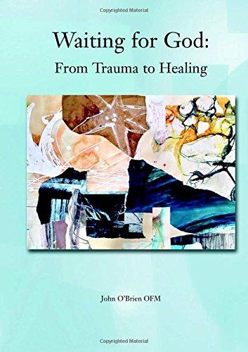 Waiting for God: From Trauma to Healing: John Desmond O'Brien