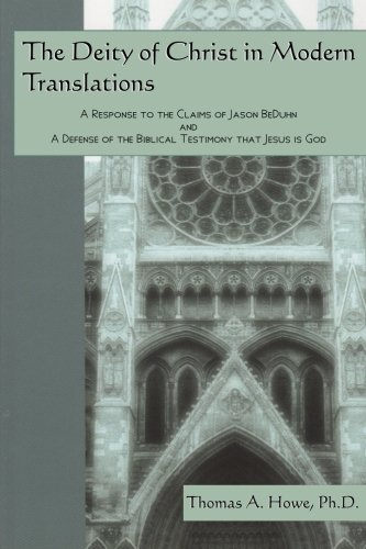 9781512386578: The Deity of Christ in Modern Translations: A Response to the Claims of Jason BeDuhn and A Defense of the Biblical Testimony that Jesus is God