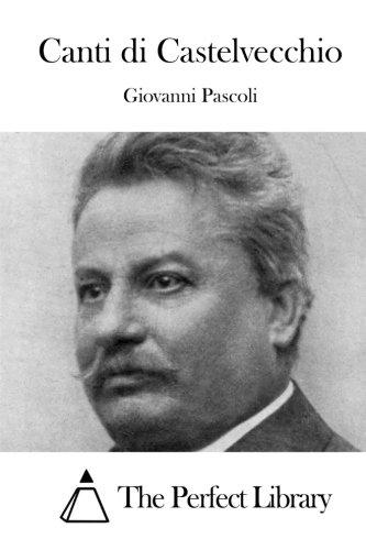 9781512387193: Canti di Castelvecchio (Perfect Library) (Italian Edition)