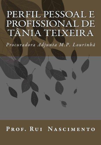Perfil Pessoal E Profissional de Tania Teixeira: Nascimento, Dr Rui
