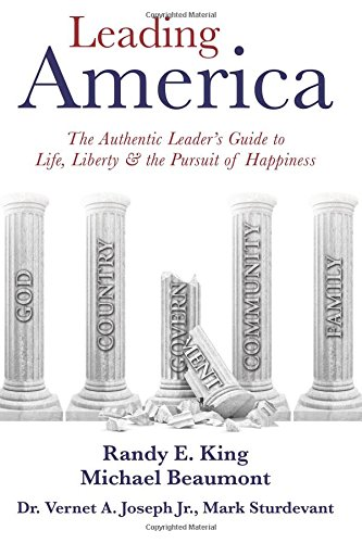 9781512390193: Leading America: The Authentic Leader's Guide to Life, Liberty & the Pursuit of Happiness
