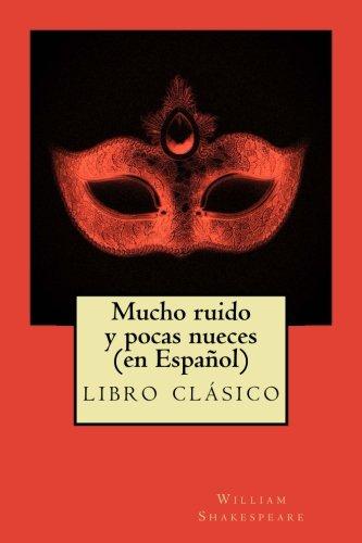9781512390469: Mucho ruido y pocas nueces (en Español): clásico de la literatura de Shakespeare ,libros en español (Spanish Edition)