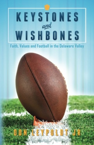 9781512392074: Keystones and Wishbones: Faith, Values and Football in the Delaware Valley