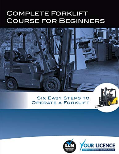 9781512396652: Complete Forklift Course for Beginners: Six Easy Steps to Operate a Forklift