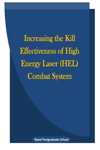 9781512397314: Increasing the Kill Effectiveness of High Energy Laser (HEL) Combat System