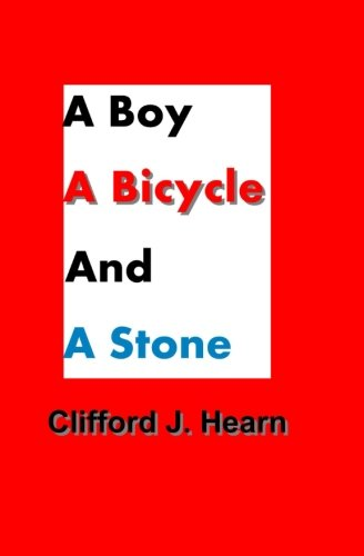9781512397468: A Boy, a Bicycle and a Stone