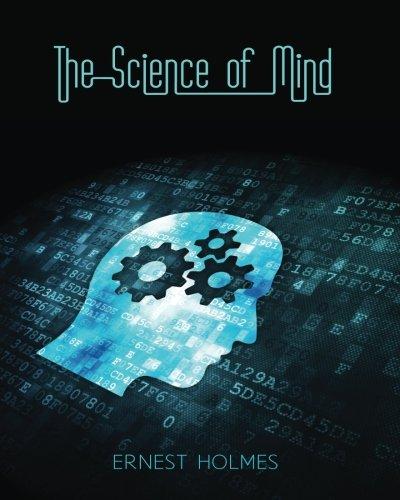 The Science of Mind: Ernest Holmes