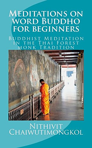 9781512398830: Meditations on word Buddho for beginners: Buddhist Meditation in the Thai Forest monk Tradition