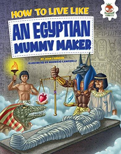 How to Live Like an Egyptian Mummy Maker (Library Binding): John Farndon
