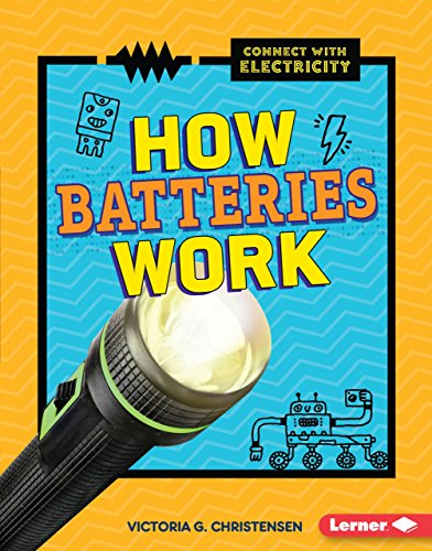 How Batteries Work (Library Binding): Victoria G. Christensen