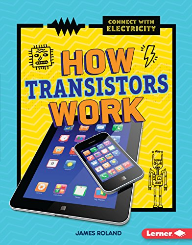 How Transistors Work (Library Binding): James Roland