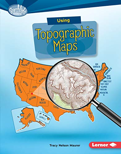Using Topographic Maps (Library Binding): Tracy Maurer