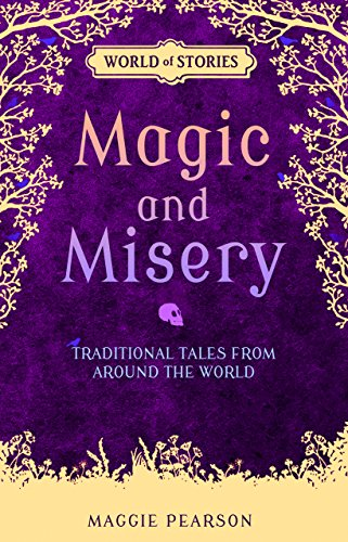 Magic and Misery: Traditional Tales from Around the World (Library Binding): Maggie Pearson