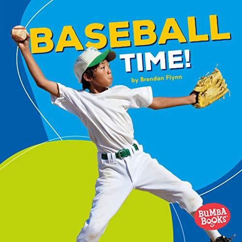 Baseball Time! (Bumba Books Sports Time!): Brendan Flynn
