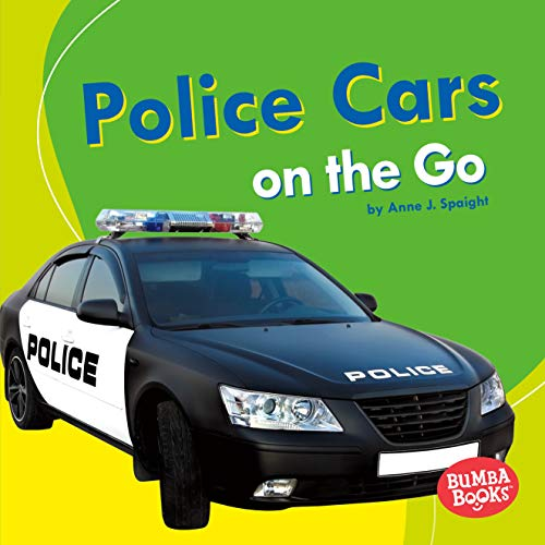 Police Cars on the Go (Library Binding): Anne Spaight