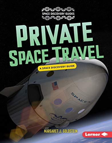 9781512425895: Private Space Travel: A Space Discovery Guide (Space Discovery Guides)