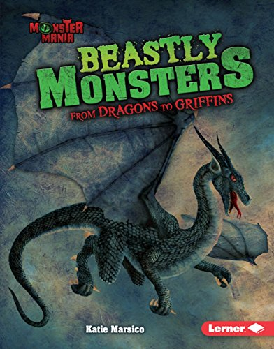 9781512425925: Beastly Monsters: From Dragons to Griffins (Monster Mania)
