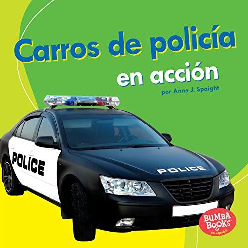 9781512428803: Carros de policía en acción / Police Cars on the Go (Bumba Books En Español: Áquinas En Acción / Machines That Go) (Spanish Edition) (Bumba Books en Espanol Maquinas en Accion (Machines That Go))