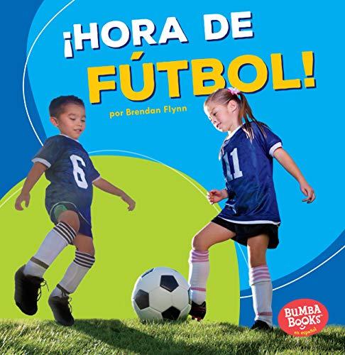 9781512429879: Hora de fútbol!/ Soccer Time! (Bumba Books En Español: ¡hora De Deportes! / Sports Time!) (Spanish Edition) (Bumba Books en Espanol Hora de Deportes! (Sports Time!))