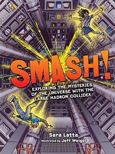 9781512430707: Smash!: Exploring the Mysteries of the Universe with the Large Hadron Collider