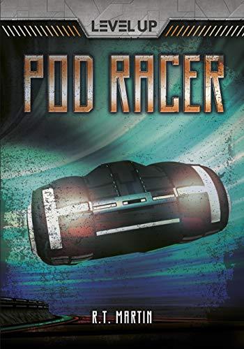 Pod Racer (Level Up): R. T. Martin