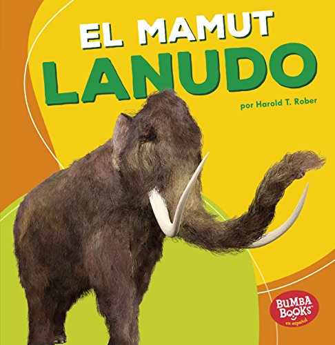 El mamut lanudo (Woolly Mammoth) Format: Paperback: Harold T. Rober