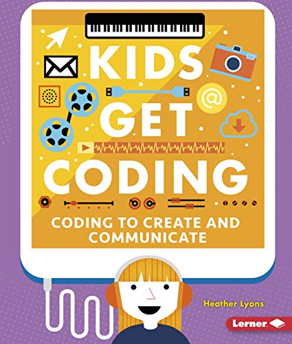 Coding to Create and Communicate (Kids Get Coding) 9781512455847 How do you use computers? We can use computers to talk with other people, play games, and be creative. Discover how code tells computers
