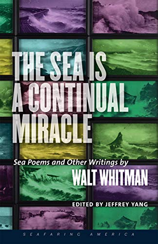 The Sea Is a Continual Miracle: Walt; Yang Whitman